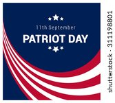 9 11 patriot day background ... | Shutterstock .eps vector #311198801