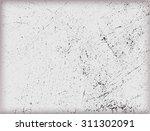 grunge texture.scratch vector... | Shutterstock .eps vector #311302091