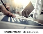 business documents on office... | Shutterstock . vector #311313911