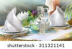 fine table setting in gourmet... | Shutterstock . vector #311321141