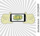 selfie graffiti speech retro... | Shutterstock .eps vector #311342849