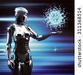 future technology. robot woman... | Shutterstock . vector #311368514