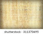 texture of papyrus paper to use ... | Shutterstock . vector #311370695