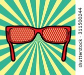 sunglasses in pop art style.... | Shutterstock .eps vector #311500244