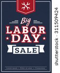 big labor day. advertising... | Shutterstock .eps vector #311509424