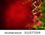 christmas theme with red glass... | Shutterstock . vector #311577359