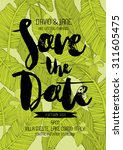 tropical save the date... | Shutterstock .eps vector #311605475