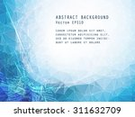 abstract vector background.... | Shutterstock .eps vector #311632709