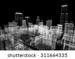 city buildings project  3d... | Shutterstock . vector #311664335