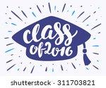 class of 2016. | Shutterstock .eps vector #311703821