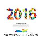happy new year 2016  vector... | Shutterstock .eps vector #311752775