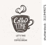 """""""coffee time"""" hipster vintage...   Shutterstock . vector #311949071"""