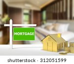 mortgage house sign    Shutterstock . vector #312051599