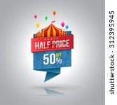 half price banner with circus.... | Shutterstock .eps vector #312395945