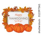 thanksgiving design with... | Shutterstock .eps vector #312397361