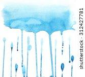 watercolor rain drops | Shutterstock . vector #312427781