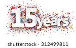 fifteen  years paper sign over... | Shutterstock .eps vector #312499811