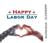 Small photo of Happy labor day text message with America flag pattern on people hands in heart shaped form isolated on white background: United states of america- USA labor day, constitution, citizenship concept