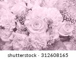 background of flower bouquets... | Shutterstock . vector #312608165