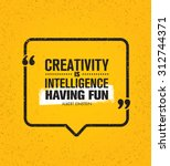 creativity is intelligence... | Shutterstock .eps vector #312744371