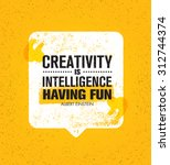 creativity is intelligence... | Shutterstock .eps vector #312744374