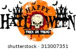 happy halloween  trick or tread ... | Shutterstock .eps vector #313007351