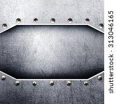 metal background   Shutterstock . vector #313046165