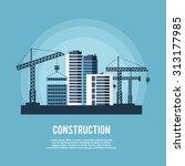construction industry poster... | Shutterstock . vector #313177985
