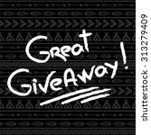 great giveaway black ad white... | Shutterstock .eps vector #313279409