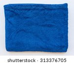 sided folded blue towel on... | Shutterstock . vector #313376705