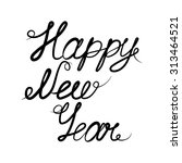 hand drawn text happy new year. ... | Shutterstock .eps vector #313464521