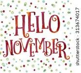 hello november painted with... | Shutterstock . vector #313674017