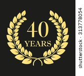 40 years anniversary laurel... | Shutterstock .eps vector #313778054
