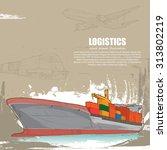 illustrations of logistics....   Shutterstock .eps vector #313802219
