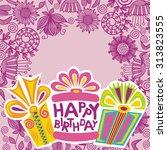 happy birthday greeting card... | Shutterstock .eps vector #313823555