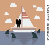 businessman on small boat with... | Shutterstock .eps vector #313858475