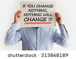 make a change is your life...   Shutterstock . vector #313868189