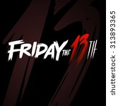 friday the 13th | Shutterstock .eps vector #313893365