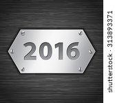 2016 metallic banner attached... | Shutterstock .eps vector #313893371