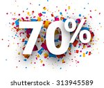 70  sale sign with colour... | Shutterstock .eps vector #313945589