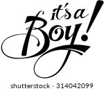 it's a boy  | Shutterstock .eps vector #314042099