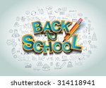 back to school background to... | Shutterstock . vector #314118941