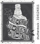 in wine the truth  in beer... | Shutterstock .eps vector #314124311