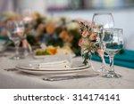 elegance table set up for... | Shutterstock . vector #314174141
