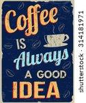 Coffee Is Always A Good  Idea ...