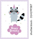 cure raccoon happy birthday card | Shutterstock .eps vector #314199587
