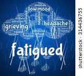 fatigued word representing lack ... | Shutterstock . vector #314436755