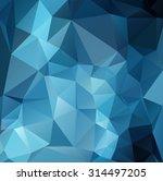 blue polygonal mosaic... | Shutterstock .eps vector #314497205