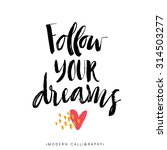 follow your dreams. modern... | Shutterstock .eps vector #314503277