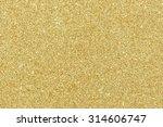 golden glitter texture... | Shutterstock . vector #314606747